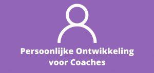Persoonlijke Ontwikkeling voor Coaches